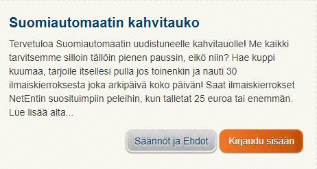 Suomiautomaatti kahvitauko ja 30 ilmaiskierrosta