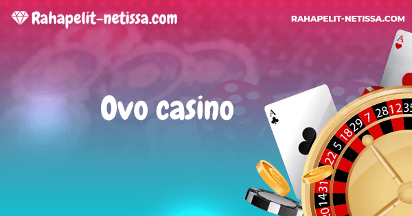 Ovo Casino No Deposit Bonus